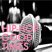 Hip-Hop Good Times von Various Artists