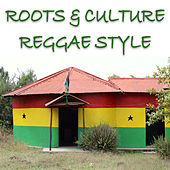 Roots & Culture Reggae Style by Various Artists
