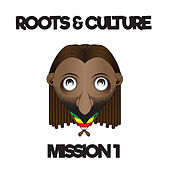 Roots & Culture Misson 1 by Various Artists