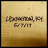 Lexington, KY 5/7/17 by Various Artists