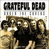 Under the Covers (Live) by Grateful Dead