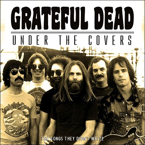 Under the Covers (Live) di Grateful Dead