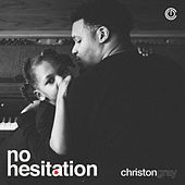 No Hesitation by Christon Gray