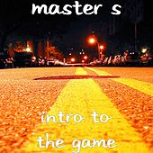 Intro to the Game by The Masters