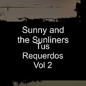 Tus Requerdos, Vol. 2 by Sunny & The Sunliners