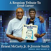 A Reunion Tribute to Erroll Garner (feat. Geri Allen & Noel Quintana) by Ernest McCarty Jr