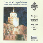 Lord of All Hopefulness: Hymns from Portsmouth Cathedral by The Choir of Portsmouth Cathedral