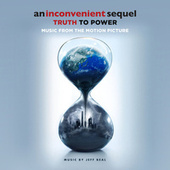 An Inconvenient Sequel: Truth To Power (Music From The Motion Picture) by Various Artists