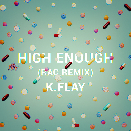 High Enough (RAC Remix) by K.Flay