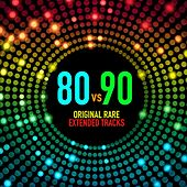80 vs 90 Extended Tracks by Various Artists