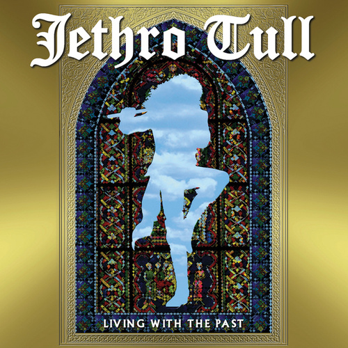 Living With The Past (Live) by Jethro Tull