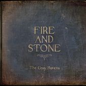 Fire and Stone by The Gray Havens