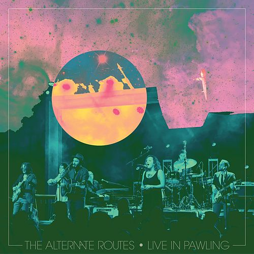 Live in Pawling by The Alternate Routes