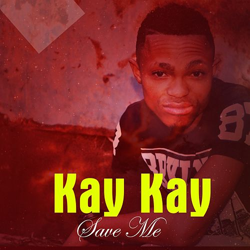 Save Me by Kay Kay