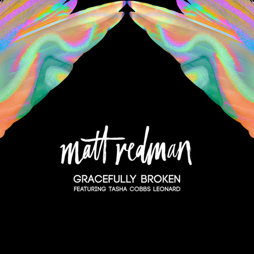 Gracefully Broken by Matt Redman