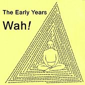 The Early Years by Wah!