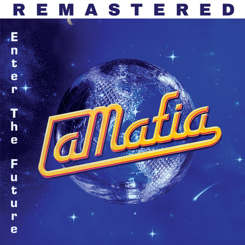 Enter The Future (Remastered) by La Mafia