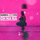 Oh Na Na (feat. Ka & Pistol) by Shaun Mecca