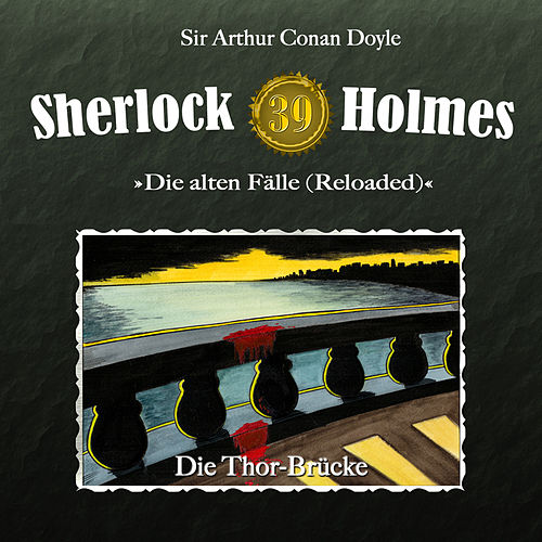 Die alten Fälle (Reloaded), Fall 39: Die Thor-Brücke by Sherlock Holmes