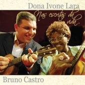 Nas Escritas da Vida by Bruno Castro