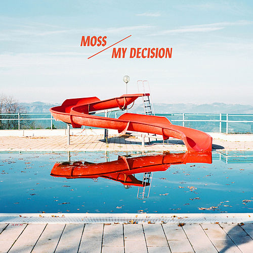 My Decision (Radio Edit) by Moss