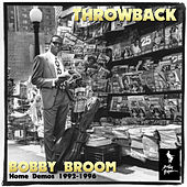 Throwback (Home Demos 1992 – 1996) by Bobby Broom