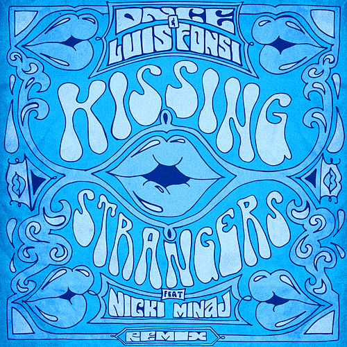 Kissing Strangers (Remix) feat. Nicki Minaj by DNCE & Luis Fonsi