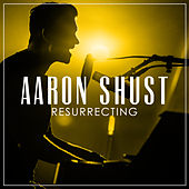 Resurrecting (Radio Version) de Aaron Shust