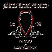 Kings Of Damnation (Remastered 2005) di Black Label Society