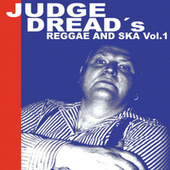 Judge Dread's Reggae and Ska, Vol.1 by Judge Dread