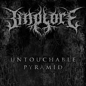 Untouchable Pyramid von Implore