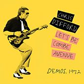 Let's Be Combe Avenue (Demos, 1972) by Chris Difford