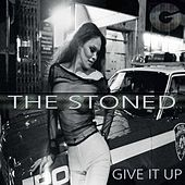 Give it up by Stoned