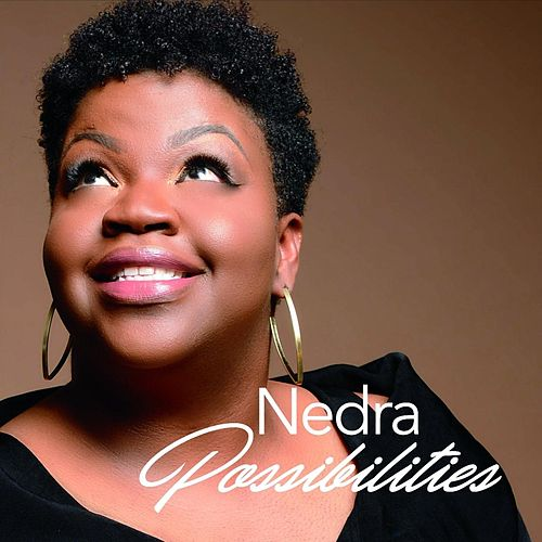 Possibilities by Nedra