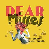 No. 5 Small Town Tunes by Dear Misses