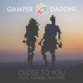 Close to You by GAMPER & DADONI