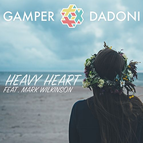 Heavy Heart by GAMPER & DADONI
