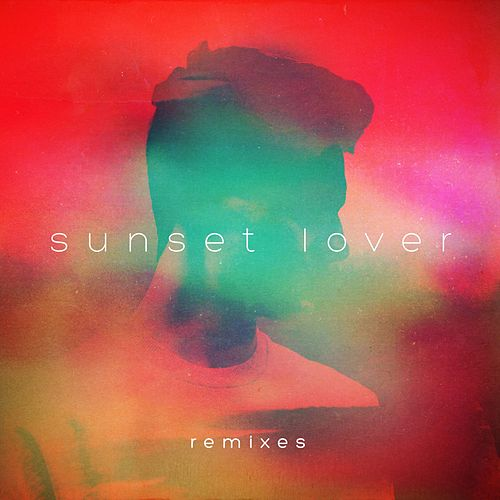 Sunset Lover Remixes by Petit Biscuit