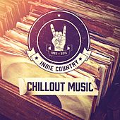Indie Country Chillout Music by Various Artists