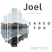 Cared Too by Joel