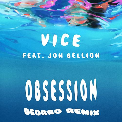 Obsession (feat. Jon Bellion) (Deorro Remix) van Vice