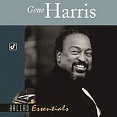 Play & Download Ballad Essentials by Gene Harris | Napster