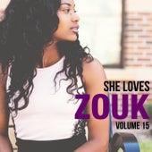 She Loves Zouk, Volume 15 by Various Artists