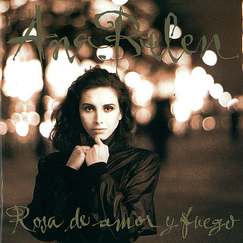 Play & Download Rosa De Amor Y Fuego by Ana Belén | Napster