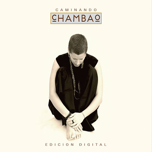 Play & Download Chambao Caminando by Chambao | Napster