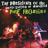 Play & Download Pure Frosting by Presidents of the United States of America | Napster
