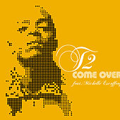 Play & Download Come Over by T2 | Napster