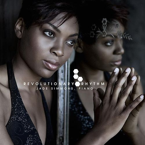Play & Download Jade Simmons:  Revolutionary Rhythm - The Rhythm Project by Jade Simmons | Napster