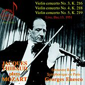 Jacques Thibaud Plays Mozart: Violin concertos 3, 4 & 5 by Jacques Thibaud