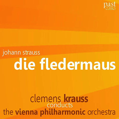 Play & Download Strauss: Die Fledermaus by Vienna Philharmonic Orchestra | Napster